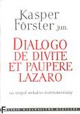 Okładka: Förster Kasper jr, Dialogo de Divite et paupere Lazaro na głosy solowe, chór i zespół instrumentalny