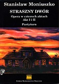 Okładka: Moniuszko Stanisław, Straszny dwór opera w 4 aktach (partytura)