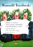 Okładka: Twardowski Romuald, Pieśni o wiośnie Dwie pieśni żartobliwe na chór żeński lub chłopięcy (partytura)