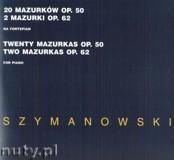 Ok�adka: Szymanowski Karol, 20 mazurk�w op. 50, 2 mazurki op. 62