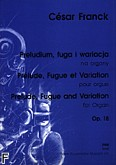 Okładka: Franck César, Preludium, Fuga i Wariacja na organy, op. 18