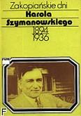 Ok�adka: Chyli�ska Teresa, Zakopia�skie dni Karola Szymanowskiego /1894-1936/