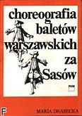 Okładka: Drabecka Maria, Choreografia baletów warszawskich za sasów