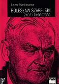 Okładka: Markiewicz Leon, Bolesław Szbelski - życie i twórczość
