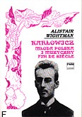 Ok�adka: Wightman Alistair, Kar�owicz.M�oda Polska i muzyczny Fin de Siecle