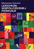 Ok�adka: Koto�ski W�odzimierz, Leksykon wsp�czesnej perkusji