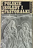 Ok�adka: Szweykowska Anna, POLSKIE KOL�DY I PASTORA�KI