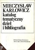 Okładka: Chmara-Żaczkiewicz Barbara, M.Karłowicz.Katalog tematyczny dzieł i bibliografia
