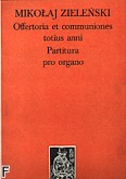 Okładka: Zieleński Mikołaj, Offertoria et communiones totius anni, partitura pro organo