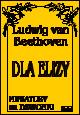 Ok�adka: Beethoven Ludwig van, Dla Elizy