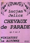 Ok�adka: Jelicz Lucjan, Chevaux de Parade op.3 nr.3
