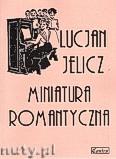 Okładka: Jelicz Lucjan, Miniatura romantyczna