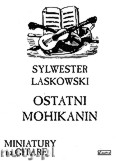 Ok�adka: Laskowski S., Ostatni Mohikanin