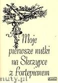 Okładka: Radkowska Grażyna, Moje pierwsze nutki na skrzypce z fortepianem