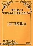 Ok�adka: Rimski-Korsakow Miko�aj, Lot trzmiela na ksylofon i fortepian