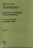 Ok�adka: Kar�owicz Mieczys�aw, Smutna opowie�� /poemat symf.part./
