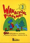 Ok�adka: Nowak Krzysztof, Pawlisz Ziemowit, Reiser Jerzy, Wakacyjne piosenki cz.3