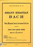 Ok�adka: Bach Johann Sebastian, Vom himmel hoch da komm jch hr brass quartet/score/parts(ption/pties)mfb112