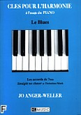 Ok�adka: Anger-Weller Jo, Cl�s pour l'Harmonie a l'usage du Blues