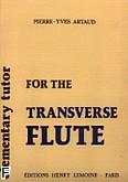 Ok�adka: Artaud Pierre-Yves, Elementary Tutor for the Transverse Flute