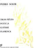 Ok�adka: Soler Pedro, Trois Pieces Pour La Guitare Flamenca