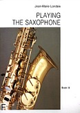 Ok�adka: Londeix Jean-Marie, Playing The Saxophone Vol.3