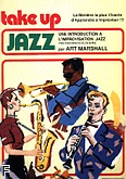 Okładka: Marshall Art, Take Up Jazz (en Français) - Intro. a l'Improvisation