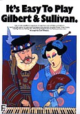 Okładka: , It's easy to play Gilbert and Sullivan