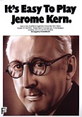 Okładka: , It's easy to play Jerome Kern