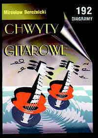 Ok�adka: Bere�nicki Miros�aw, Chwyty gitarowe - dla lewor�cznych