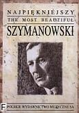 Okładka: Szymanowski Karol, Najpiękniejszy Szymanowski na fortepian (solo)