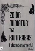 Ok�adka: , Zbi�r miniatur na kotrabas (akompaniament)