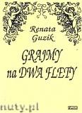 Okładka: Guzik Renata, Gramy na dwa flety