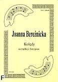 Ok�adka: Bere�nicka Joanna, Kol�dy cz. 1 na tr�bk� i fortepian