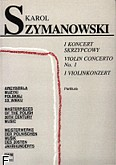 Ok�adka: Szymanowski Karol, I Koncert Skrzypcowy op.35