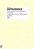 Ok�adka: Dutkiewicz Andrzej, Trzy szkice w retrospekcji na fortepian