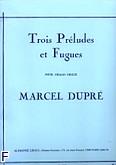 Okładka: Dupré Marcel, 3 preludes et fugues/ Op.7