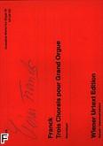 Ok�adka: Franck C�sar, Utwory organowe z. 4: Trois Chorals pour Grand Orgue
