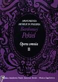 Ok�adka: P�kiel Bart�omiej, Opera omnia t. 2: Muzyka wokalna