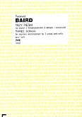 Ok�adka: Baird Tadeusz, Trzy pie�ni na sopran z towarzyszeniem 3 alt�wek i wiolonczeli Teksty starow�oskie (partytura)