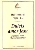 Okładka: Pękiel Bartłomiej, Dulcis amor Jesu a cinque voci e b.c.