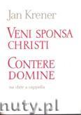 Okładka: Krener Jan, Veni sponsa Christi. Contere Domine