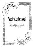 Ok�adka: Janiszewski Wac�aw, Id�, og�o� to po g�rach (Negro Spiritual)