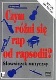 Ok�adka: , Czym r�ni si� rap od rapsodii? S�owniczek muzyczny
