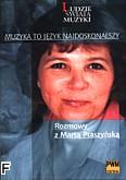 Okładka: Cichoń Ewa, Polony Leszek, Muzyka to język najdoskonalszy. Rozmowy z Martą Ptaszyńską.