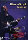 Ok�adka: Cicho�ski Leszek, Blues-Rock Guitar. Video kurs dla gitarzyst�w