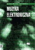 Ok�adka: Koto�ski W�odzimierz, Muzyka elektroniczna