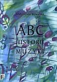 Okładka: Kowalska Małgorzata, ABC historii muzyki