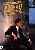 Okładka: Palmer Robert, The Very Best Of Robert Palmer