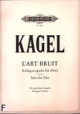 Ok�adka: Kagel Mauricio, L'art bruit solo for two